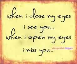 Love You Miss You Quote-When I open my eyes i Miss you