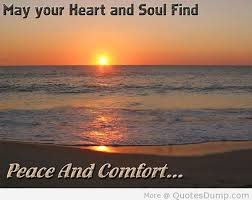 May Your Heart And Soul Find Peace And Comfort. ~ Comfort Quotes
