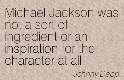 Michael Jackson was not a Sort of Ingredient or an Inspiration for the Character at ll. - Johnny Depp