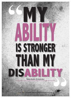My Ability Is Stronger Than My Disability. - Awareness Quotes