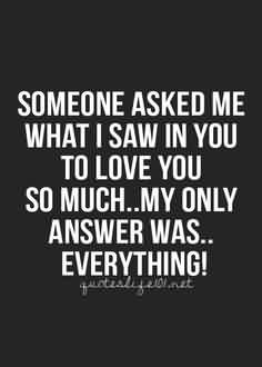New Love Quote- I saw everything in you to Love You