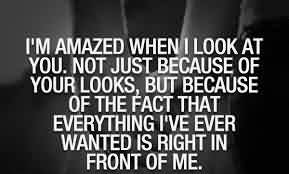 New Romantic Love Quote-I am amazed when i look at you