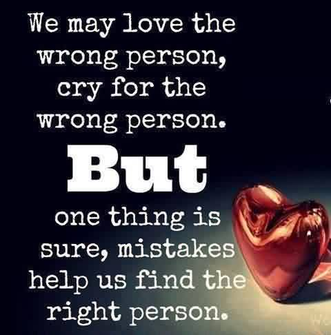 Nice Love Quote-Don't cry for the wrong person