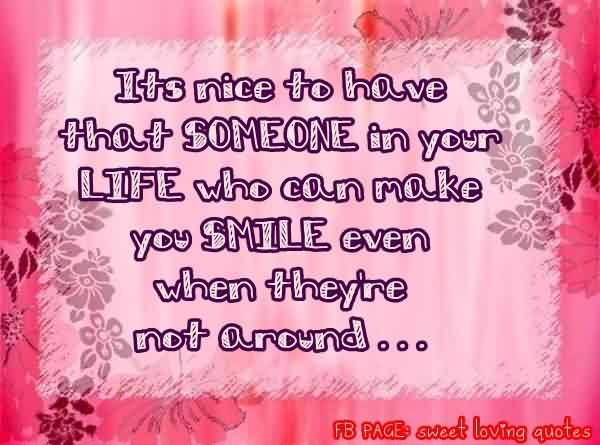 Nice Love Quote-Someone in your life who can make you smile
