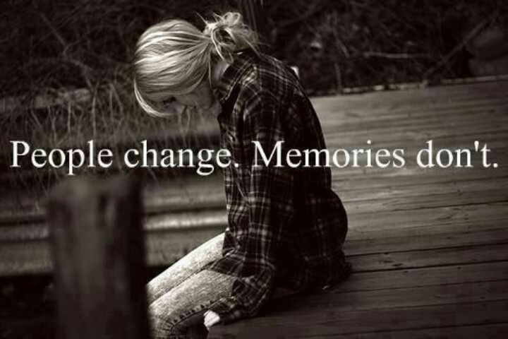 People Change. Momories dont. - Cheating Quotes