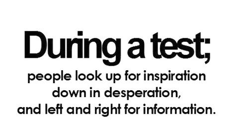 People look up For inspiration Down In Desperation, And Left And Right For Information - Cheating Quotes