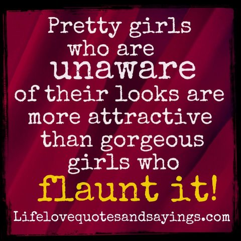 Preety girls Who Are Unaware Of Their looks are Than geogeous Girls Who Flaunt It!!! - Cheating Quotes