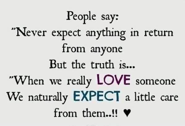 Real Love Care Expectation Quote Image-Never expect anything in return fom anyone from your Love