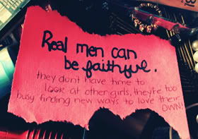 Real men Can Be Faithful. They Don't Have Time to Look At other Girls - Cheatong Quotes