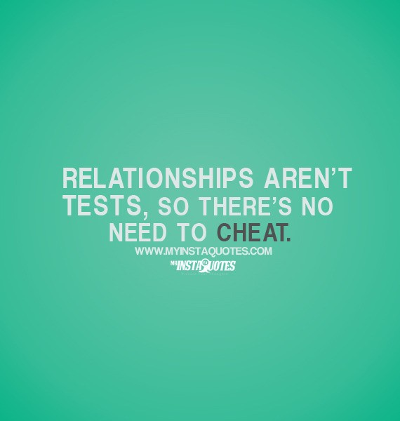 Relationships Aren't tests, So There's No need To Cheat.