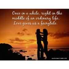 Romantic Love Quote-Love gives us a fairytale