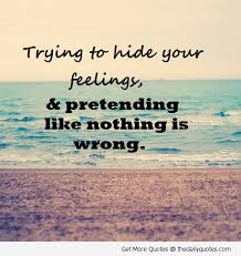 sad-love-quote-trying-to-hide-your-feeling.jpg