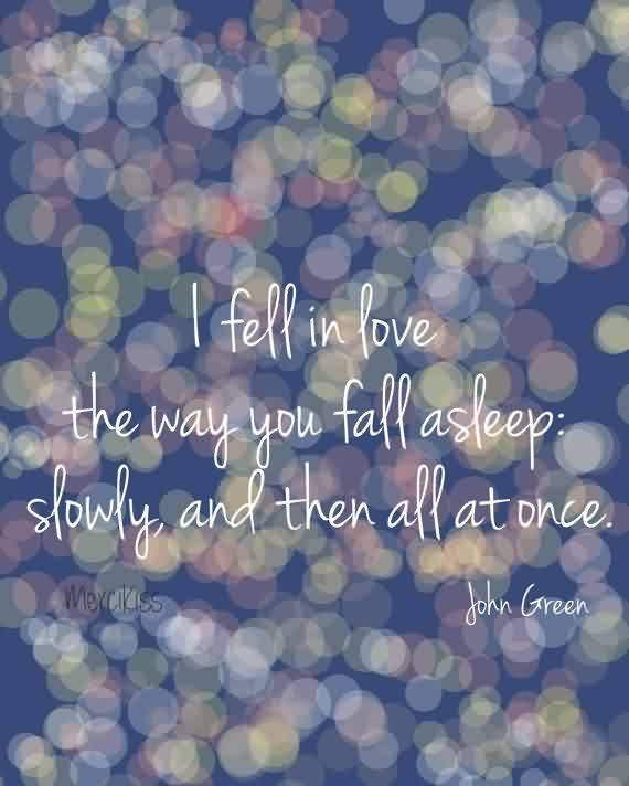 Short Love Quote-I slowly fell in Love with you