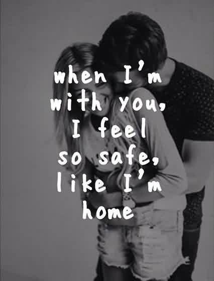 Short Romantic love Quote-I feel safe with you