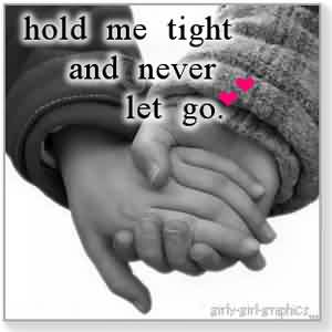 Short Romantic Love Quote-Never Let You go