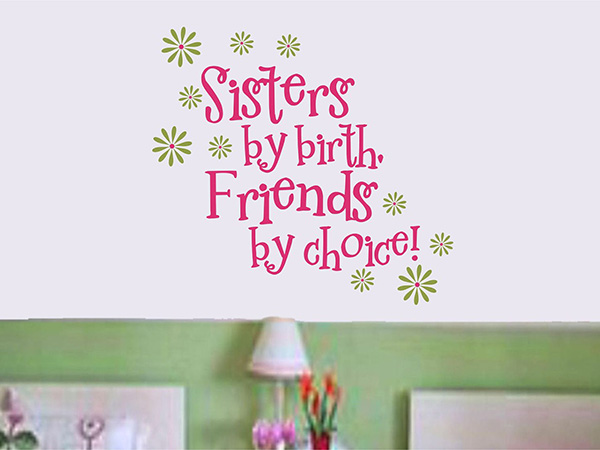 Sisiters By Birth Friends by Choice !