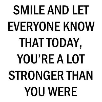 Smile And let Everyone Know That Today, You're A Lot Stronger Than You. - Awareness Quotes