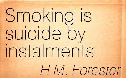 Smoking is Suicide By Instalments. - H.M. Forester - Addiction Quotes