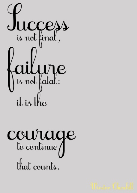 Success Is Not Final Fasilure Is Not Fatal; It is the Curage To Contnue That Counts. - Comfort Quotes