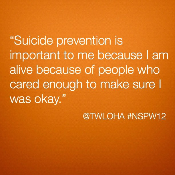 Suicide Prevention Is important To ME Because I Am Alive Beacuse Of People Who Cared Enough To MAke Sure I Was Okay. -  Awareness Quote