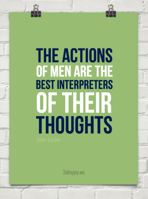 The Actions Of Men Are The Best Interpreters Ofd Their Of Their Thoughts. -Character Quotes