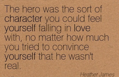 If any Man Despises me, that is his Problem. My only Concern is not Doing or Saying Anything deserving of aThe Hero Was the sort of Character You Could Feel Yourself Falling in love with, no matter how much you tried to Convince yourself that he wasn't Real. - Heather JamesContempt. - Marcus Aurelius