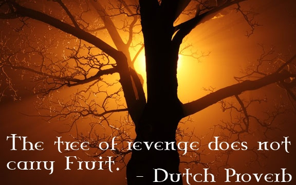 The Tree Of Revenge Does Not Carry Fruit. - Cheating Quote