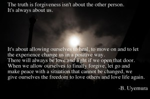 The trusth forgiveness isn't about the other personit's Always About Us.