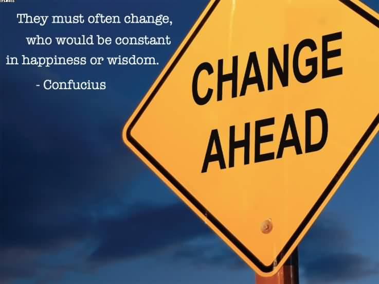 They Must Often Change, Who Would Be Constant in happiness Or WISDOM. - Cheating Quotes