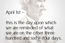 This Is the Day Upon Which We Are reminded OF What We Are On The Other Three hundred And sixty- four Days.