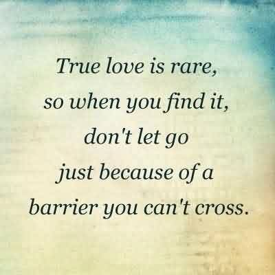 True Love Quote-Don't Let your love to go from your Life