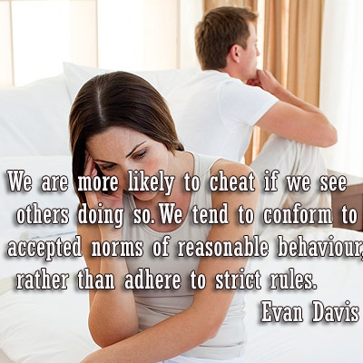 We Are more Likely To Cheat If We See Others Doing So. We Tend To Confrom To Accpected Norms Of Reasonable Behavious, Rather Than Adhere to Strict Rules.