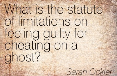 What is the statute of limitations on feeling guilty for Cheating on a ghost ! - Sarah Ockler