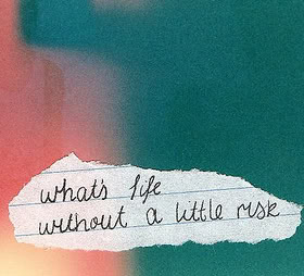 What's Life Without A litle Risk. - Cheating Quote