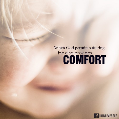 When God Permits Suffering He Also Provides Comfort.