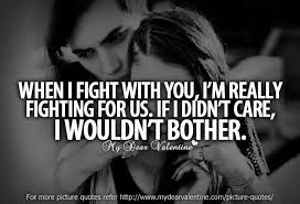When I Fight With You,i'm really Fighting For Usd. If I didn't Care, I Wouldn't Bother. - Cheating Quotes