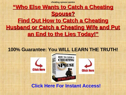 Who Else Wants To Catch a Cheating Spouse!!
