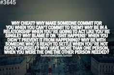 Why Cheat Why Make Someone Commit For You When You Can't Commit To Them Why be in A Relationship When - Cheating Quotes