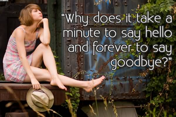 Why Does It take A Mintue To Say hello And Forever To Say Goodbye!! Cheating Quote