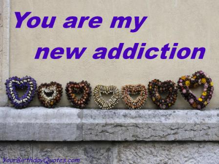You Are My New Addiction.