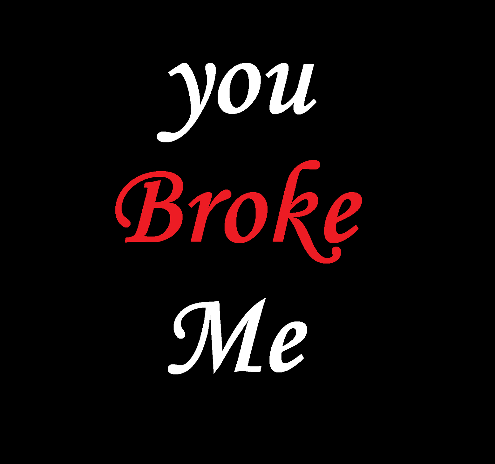 You Broke Me Cheating Quotes Quotespictures