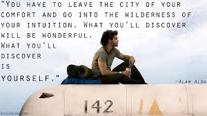 """"""" You Have To Leave The City Of Your Comfort And Go Into The Wilderness Of Your Intuition.. ~ Comfort Quotes"""