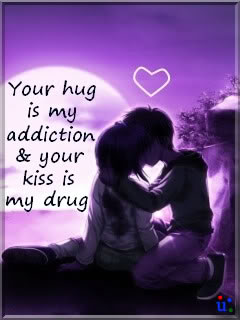 Your Hug Is my Addiction & Your Kiss Is My Drug. ~ Addiction Quotes