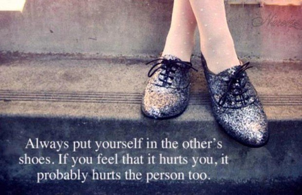 always-put-yourself-in-the-others-shoes-if-you-feel-that-it-hurts-you-it-probably-hurts-the-person-too.jpg