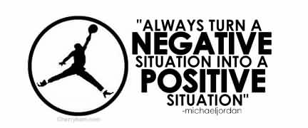 Amazing Celebrity Quote ~Always turn a negative situation into a positive situation.