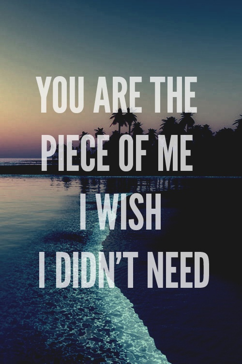Amazing Clarity Quote By Clarity Quotes~ You are the piece of me i wish i didn't need