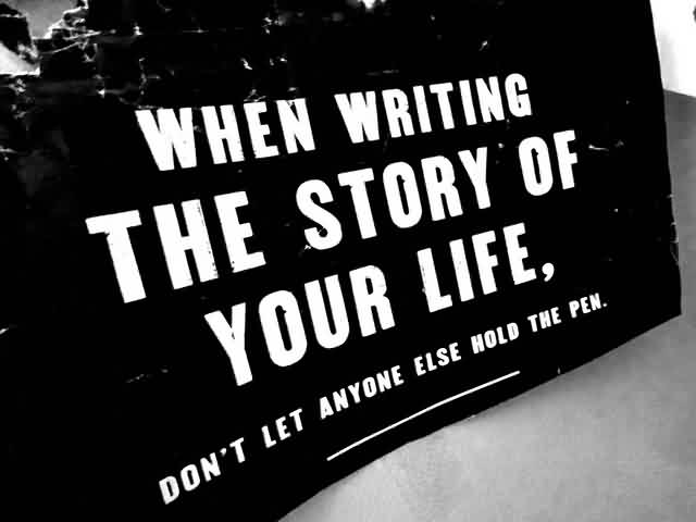 Amazing Short Life Quotes When Writing The Story Of Your Lifedon Extraordinary Amazing Life Quotes