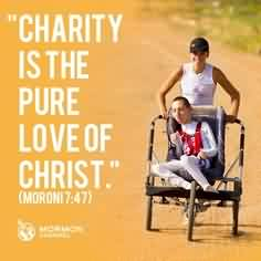 Awesome Charity Quote~ Charity is the pure love of christ.