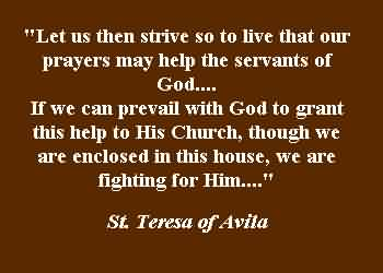 Awesome  Church Quote By St. Teresa of Avita ~Let us then strive so to live thatr ouir prayers may help the servants og God…