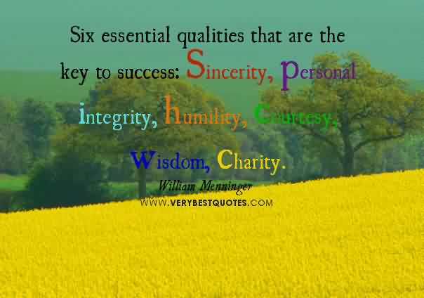 Beautiful Charity Quote By William Menninger ~ Six Essential Qualities that are the Key to success.